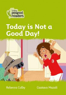 Level 2 - Today Is Not a Good Day! av Rebecca Colby (Heftet)