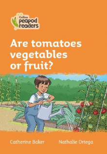 Level 4 - Are tomatoes vegetables or fruit? av Catherine Baker (Heftet)