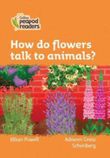 Level 4 - How do flowers talk to animals? av Jillian Powell (Heftet)