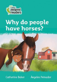 Level 3 - Why do people have horses? av Catherine Baker (Heftet)