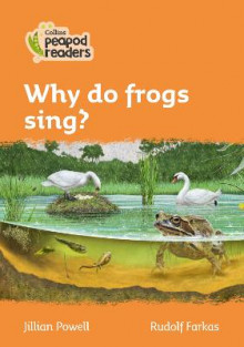Level 4 - Why do frogs sing? av Jillian Powell (Heftet)