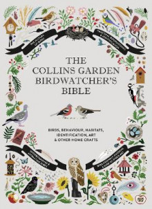 The Collins Garden Birdwatcher's Bible av Paul Sterry, Christopher Perrins, Sonya Patel Ellis og Dominic Couzens (Innbundet)
