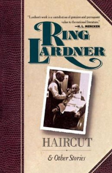 """Haircut"" and Other Stories av Ring Lardner (Heftet)"