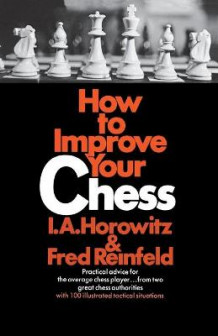 How to Improve Your Chess (Primary) av Al Horowitz og Fred Reinfeld (Heftet)