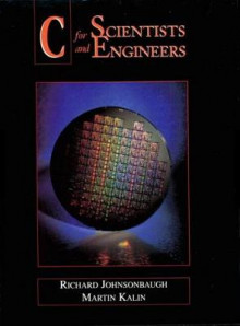 C for Scientists and Engineers av Richard Johnsonbaugh og Martin Kalin (Heftet)