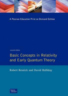 Basic Concepts in Relativity and Early Quantum Theory av Robert Resnick og David Halliday (Heftet)