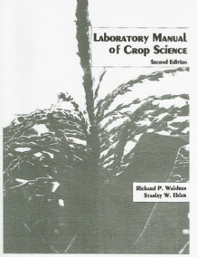 Laboratory Manual of Crop Science av Richard P. Waldren (Heftet)