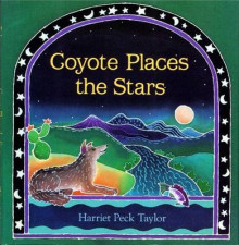 Coyote Places the Stars av Harriet Peck Taylor (Innbundet)