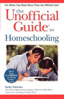 The Unofficial Guide to Homeschooling av Kathy Ishizuka (Heftet)