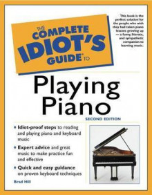 The Complete Idiot's Guide to Playing Piano and Electronic Keyboard av Brad Hill (Heftet)