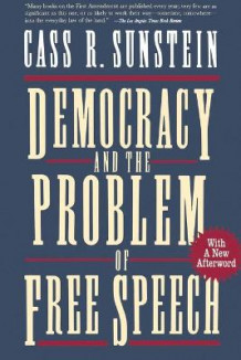 Democracy and the Problem of Free Speech av Cass R. Sunstein (Heftet)