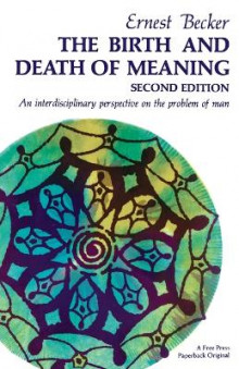 Birth and Death of Meaning av Ernest Becker (Heftet)