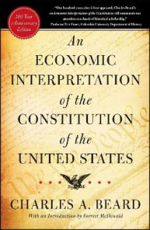 An Economic Interpretation of the Constitution of The United States av Charles A. Beard (Heftet)