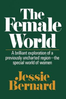 Female World av Jessie Bernard (Heftet)