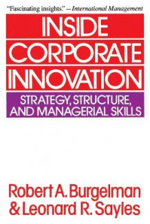 Inside Corporate Innovation av Robert A. Burgelman (Heftet)