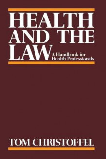 Health and the Law av Tom Christoffel (Heftet)