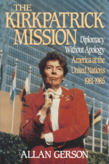Kirkpatrick Mission (Diplomacy Wo Apology Ame at the United Nations 1981 to 85 av Allan Gerson (Innbundet)