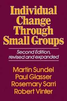 Individual Change Through Small Groups, 2nd Ed. av Martin Sundel (Heftet)