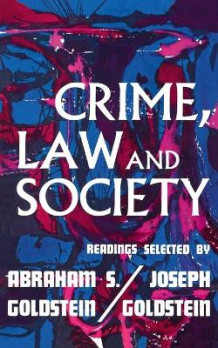 Crime Law and Society av Joseph Goldstein og Abraham S. Goldstein (Heftet)