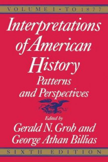 Interpretations of American History: To 1877 Vol 1 av Gerald N. Grob og George Athan Billias (Heftet)