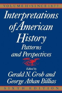 Interpretations of American History, 6th Ed, Vol. 2: Since 1877 Vol 2 av Gerald N. Grob (Heftet)