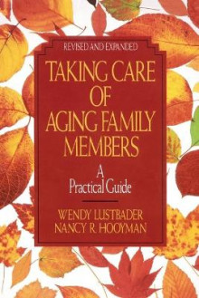 Taking Care of Aging Family Members, Rev. Ed. av Wendy Lustbader og Nancy R. Hooyman (Heftet)