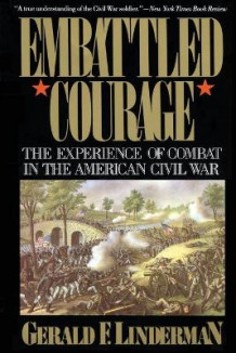 Embattled Courage av Gerald F. Linderman (Heftet)