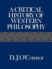 A Critical History of Western Philosophy av D.J. O'Connor (Heftet)