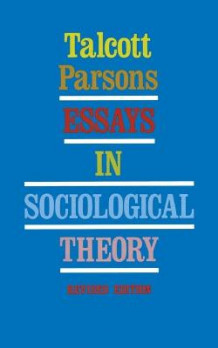 Essays in Sociological Theory av Talcott Parsons (Heftet)