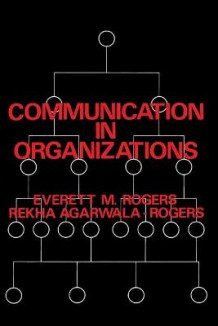 Communication in Organizations av Everett M. Rogers og Rekha Agarwala-Rogers (Heftet)