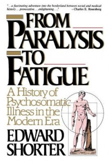 From Paralysis to Fatigue av Edward Shorter (Heftet)