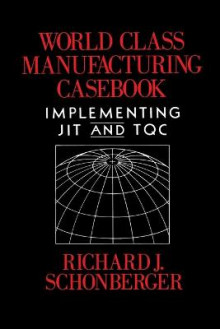 World Class Manufacturing Casebook av Richard J. Schonberger (Heftet)