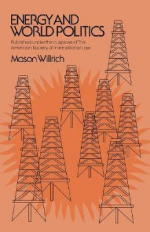 Energy and World Politics av Mason Willrich (Heftet)