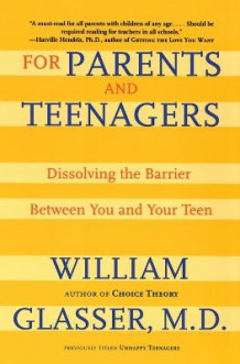 For Parents and Teenagers av William Glasser (Heftet)