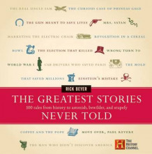 Greatest Stories Never Told av Rick Beyer (Innbundet)