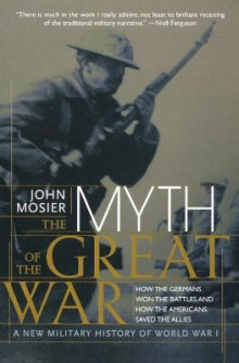 Myth of the Great War av John Mosier (Heftet)