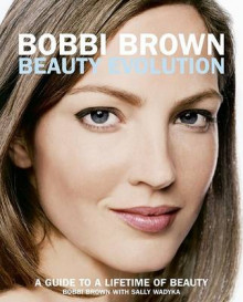 Bobbi Brown Beauty Evolution av Bobbi Brown (Heftet)