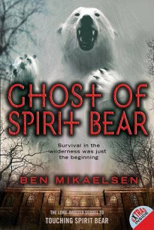 Ghost of Spirit Bear av Ben Mikaelsen (Heftet)