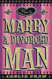How to Marry a Divorced Man av Leslie Fram (Heftet)