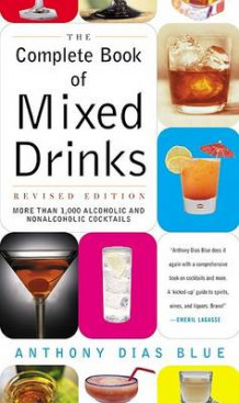 Complete Book of Mixed Drinks av Anthony Dias Blue (Heftet)