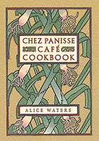 Chez Panisse Cafe Cookbook av Alice L. Waters (Innbundet)