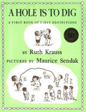 A Hole is to Dig av Ruth Krauss (Innbundet)