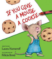 If You Give a Mouse a Cookie av Laura Joffe Numeroff (Innbundet)