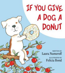 If You Give A Dog A Donut av Felicia Bond og Laura Joffe Numeroff (Innbundet)