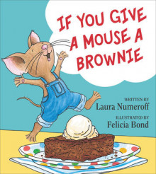If You Give a Mouse a Brownie av Laura Joffe Numeroff (Innbundet)