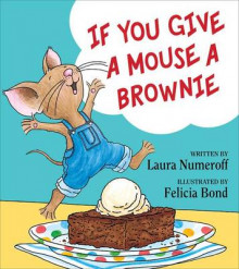 If You Give a Mouse a Brownie av Laura Numeroff (Innbundet)