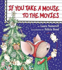 If You Take a Mouse to the Movies av Laura Joffe Numeroff (Innbundet)