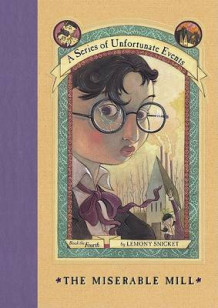 A Series of Unfortunate Events: the Miserable Mill av Lemony Snicket (Innbundet)
