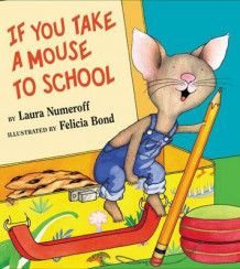 If You Take a Mouse to School av Laura Joffe Numeroff (Innbundet)