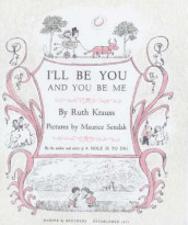I'LL be You and You be ME av Ruth Krauss og Maurice Sendak (Innbundet)